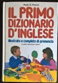 Il Primo Dizionario d'Inglese - Illustrato e Completo di Pronuncia