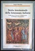Storia Intertestuale della Letteratura Italiana - Il Duecento, il Trecento e il Quattrocento dal Medioevo all'Umanesimo