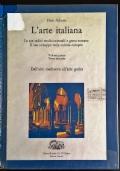 L'Arte Italiana - Volume Primo Tomo Secondo - Dall'Alto Medioevo all'Arte Gotica