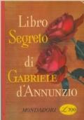 CENTO E CENTO E CENTO E CENTO PAGINE DEL LIBRO SEGRETO GABRIELE D'ANNUNZIO TENTATO DI MORIRE.