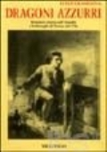 DRAGONI AZZURRI -Romanzo storico sull'assedio e la battaglia di Torino del 1706