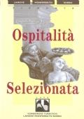Ospitalità selezionata. Piemonte, Langhe, Monferrato (GUIDE – HOTEL – ALBERGHI – RISTORANTE)