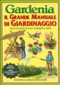 IL GRANDE MANUALE DI GIARDINAGGIO GARDENIA