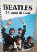 BEATLES 14 anni di show