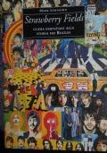 Strawberry Fields : guida Essenziale alla Storia dei Beatles
