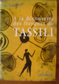 A   LA   DECOUVERTE   DES   FRESQUES   DU   TASSILI