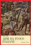 ARMI DA FUOCO PORTATILI ITALIANE DALLE ORIGINI AL RISORGIMENTO
