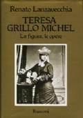 TERESA GRILLO MICHEL , LA FIGURA LE OPERE