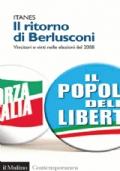 Il ritorno di Berlusconi - vincitori e vinti nelle elezioni del 2008