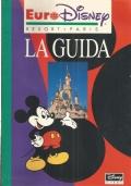EURODISNEY Resort Paris - LA GUIDA