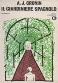 (A.J. Cronin) Il giardiniere spagnolo 1975 oscar  Mondadori