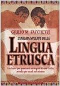 L'enigma svelato della LINGUA ETRUSCA