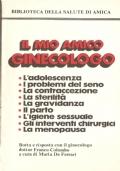 Il mio amico ginecologo: botta e risposta con il ginecologo Franco Colombo - (DONNA – DONNE – IGIENE – SALUTE – MENOPAUSA – PARTO – GRAVIDANZA – STERILITÀ – ADOLESCENZA - CONTRACCEZIONE) OMAGGIO