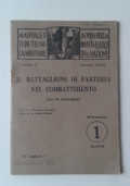 IL BATTAGLIONE DI FANTERIA NEL COMBATTIMENTO Manualetti Tecnica Militare Esercito e Nazione fascicolo X 1930