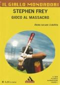 (Stephen Frey) Gioco al massacro - il giallo Mondadori n.3028