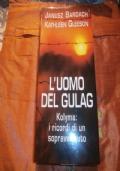 l'uomo del gulag - kolyma: i ricordi di un sopravvissuto
