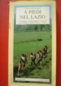 A PIEDI NEL LAZIO 164 Passeggiate escursioni e trekking alla scoperta della natura Vol. I