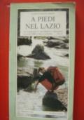 A  PIEDI  NEL  LAZIO  135 Passeggiate, escursioni, e trekking alla scoperta della natura Vol. II