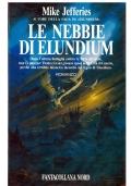LE NEBBIE DI ELUNDIUM - Fantacollana Nord n. 117