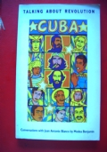 TALKING  ABOUT  REVOLUTION :  CUBA  -  Conversation with Juan Antonio Blanco by Medea Benjamin