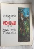 ANTONIO LIGABUE- CELEBRAZIONI IN OCCASIONE DEL VENTENNALE DELLA MORTE