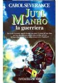 JUTI MANHO LA GUERRIERA - Fantacollana Nord n. 141