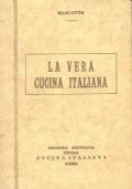 LA VERA CUCINA ITALIANA- I VOLUME La cucina Piemontese, Lombarda, Ligure e Toscana