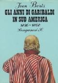 GLI ANNI DI GARIBALDI IN SUD AMERICA 1836-1848