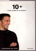 10+ il mio mondo in un numero Alessandro Del Piero