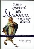 Tutte le apparizioni della Madonna in 2000 anni di storia. I suoi messaggi, i documenti e le testimonianze