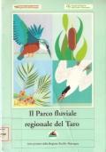 Il Parco fluviale regionale del Taro (GUIDE – EMILIA ROMAGNA – PARCHI – RISERVE – FLORA – FAUNA – PARCO FLUVIALE REGIONALE DEL TARO – APPENNINO PARMIGIANO)