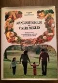 MANGIARE MEGLIO PER VIVERE MEGLIO