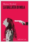 LA BALLATA DI MILA. (come nuovo!)