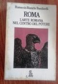 Roma. L'arte romana nel centro del potere