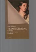 Victoria Regina la sovrana che ha dato il nome a un'epoca.