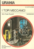 I topi meccanici (URANIA n. 704 del 29-8-1976) FANTASCIENZA � ERIC FRANK RUSSELL