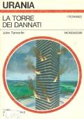 La torre dei dannati (URANIA n. 943 del 1-5-1983) FANTASCIENZA � JOHN TORMELIN