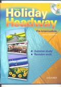 new Holiday Headway pre-intermediate summer study revision work ( senza CD-ROM)