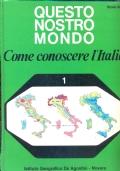 QUESTO NOSTRO MONDO 1 come conoscere l'Italia