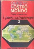 QUESTO NOSTRO MONDO 3 come conoscere li paesi Extraeuropei