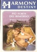 Più forte del rimorso (Harmony Destiny n. 216) ROMANZI ROSA – MARION SMITH COLLINS