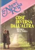 Così diversa dall'altra (I Nuovi Lancio Rosa n. 39) ROMANZI ROSA – JESSICA DELL'ISOLA