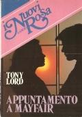 Appuntamento a Mayfair (I Nuovi Lancio Rosa n. 52) ROMANZI ROSA – TONY LORD