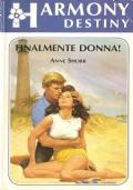 Finalmente donna (Harmony Destiny n. 354) ROMANZI ROSA – ANNE SHORR