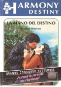 La mano del destino (Harmony Destiny n. 429) ROMANZI ROSA – JAMISAN WHITNEY