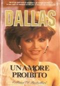 Dallas. Un amore proibito: dalla serie televisiva creata da David Jacobs (1) - IN OMAGGIO CON L'ACQUISTO DI UN ALTRO VOLUME