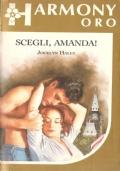 Scegli, Amanda! (Harmony Oro n. 115) ROMANZI ROSA – JOCELYN HALEY