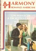 Un manager a diciotto carati (Harmony romanzi americani n. 75) ROMANZI ROSA – MARIE FERRARELLA (IOMAGGIO)