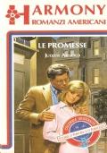 Le promesse (Harmony romanzi americani  n. 147) ROMANZI ROSA – JUDITH ARNOLD (IN OMAGGIO CON L'ACQUISTO DI UN QUALSIASI VOLUME)
