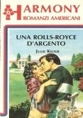 Una Rolls-Royce d'argento (Harmony romanzi americani 78)